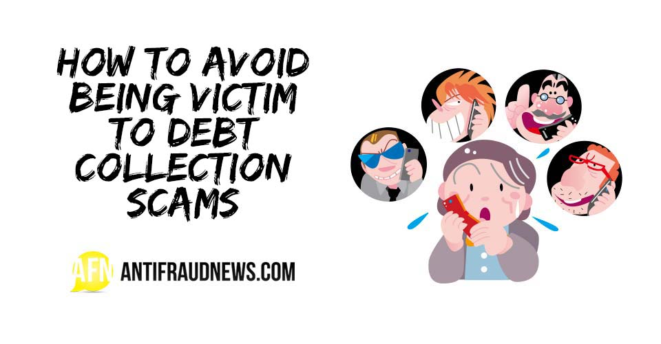 How To Avoid Being Victim To Debt Collection Scams
