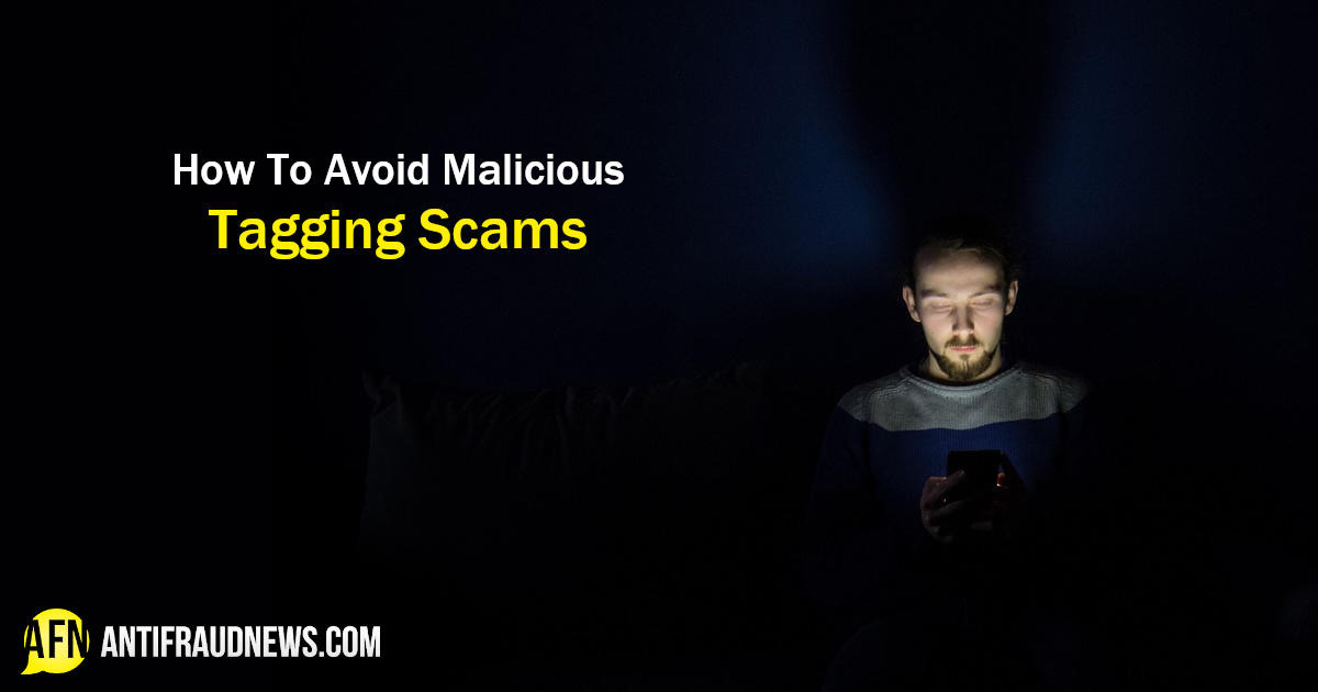 Malicious Tagging Scams